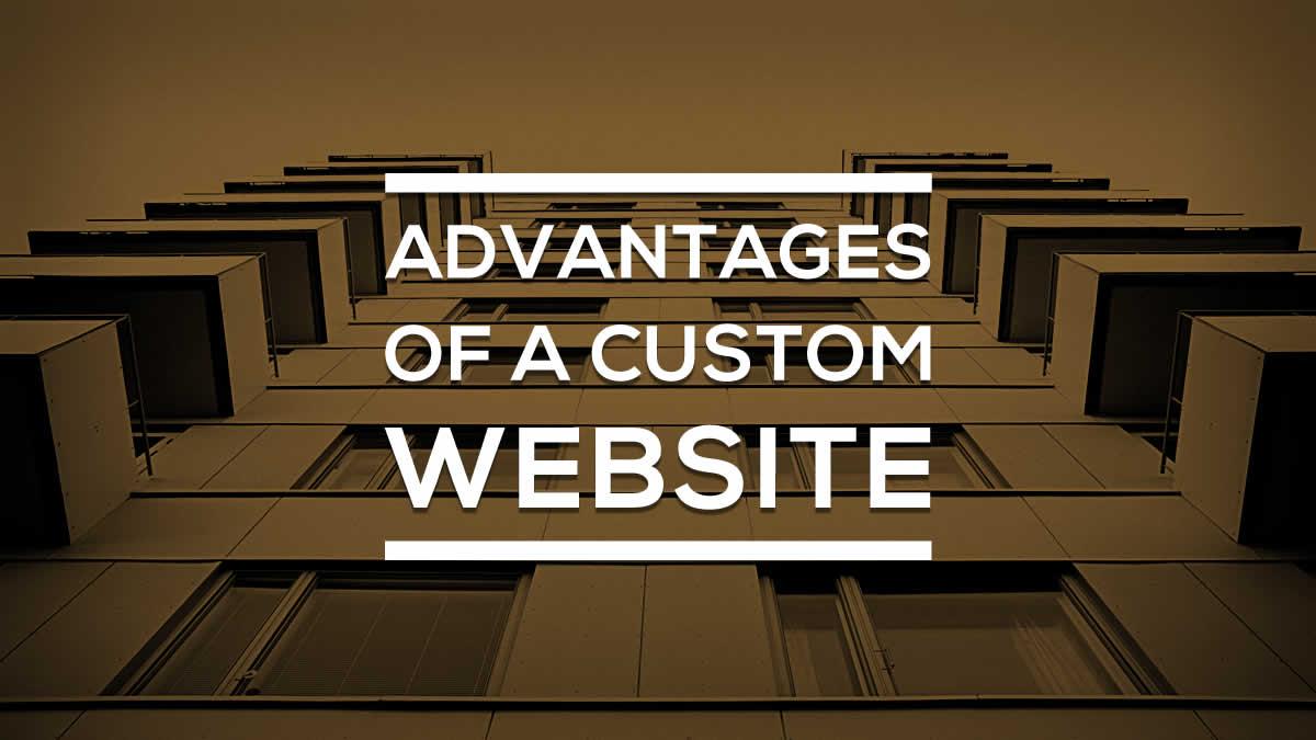 Advantages Of A Custom Website